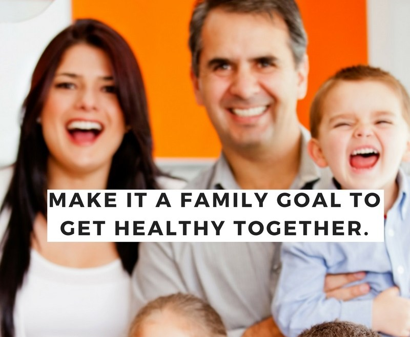 Healthy Living: Make it a family goal to get healthy together.