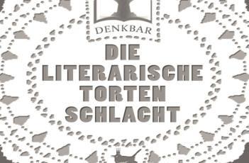 Sonntag, 10.11.2019 – 15-17 Uhr – 9. Literarische Tortenschlacht
