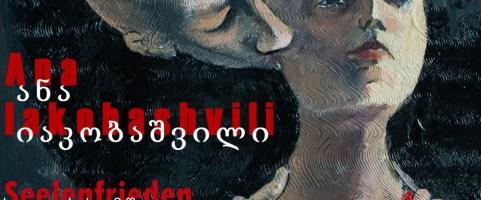 Mittwoch, 30.10.2019, 19:00 Uhr – Finissage der Ausstellung Seelenfrieden von Ana Iakobashvili