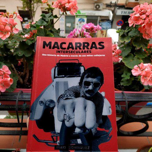 """Portada de """"Macarras interseculares: una historia de Madrid a través de sus mitos callejeros"""" de Iñaki Domínguez"""