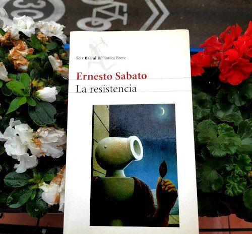 La resistencia / Ernesto Sabato