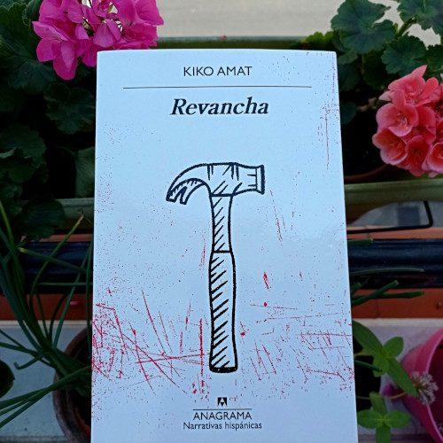 Portada de «Revancha», de Kiko Amat. Ed. Anagrama, 3ª ed. mar. 2021. Colección Narrativas Hispánicas, v.660.