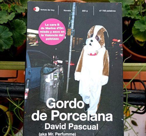 Gordo de Porcelana / David Pascual (Mr. Perfumme)