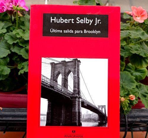 Última salida para Brooklyn / Hubert Selby Jr.