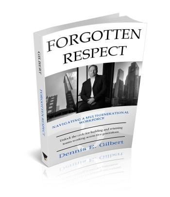 Forgotten Respect Generations Dennis Gilbert