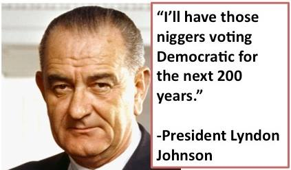 "Image result for quote lbj ""niggers"""