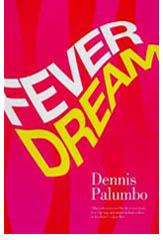 Fever Dream, written by Dennis Palumbo, a Daniel RInaldi mystery