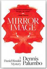 Mirror Image, written by Dennis Palumbo, a Daniel RInaldi mystery
