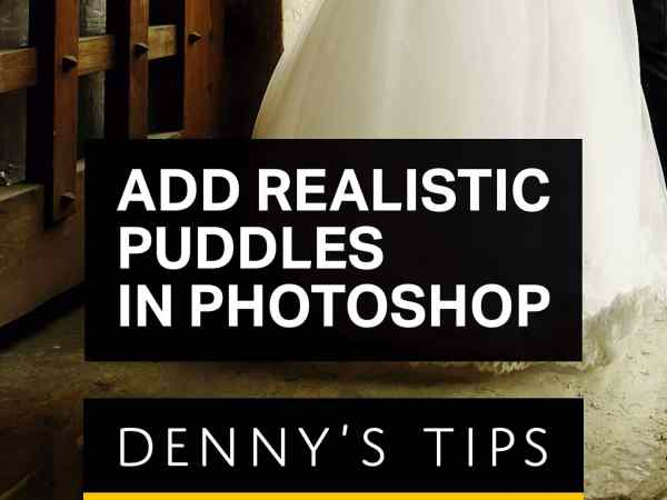 Add Realistic Puddles in Photoshop