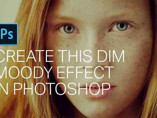Create This Dim Moody Effect in Photoshop