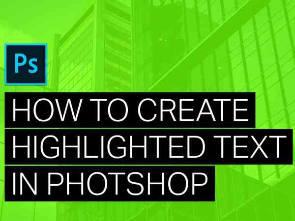 How to Create Highlighted Text in Photoshop