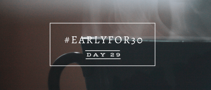 Day 29 Early for 30 Days Challenge