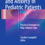 Dental Fear and Anxiety in Pediatric Patients : Practical Strategies to Help Children Cope