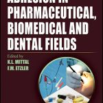 Adhesion in Pharmaceutical, Biomedical, and Dental Fields