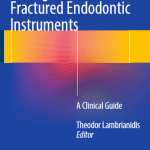 Management of Fractured Endodontic Instruments : A Clinical Guide