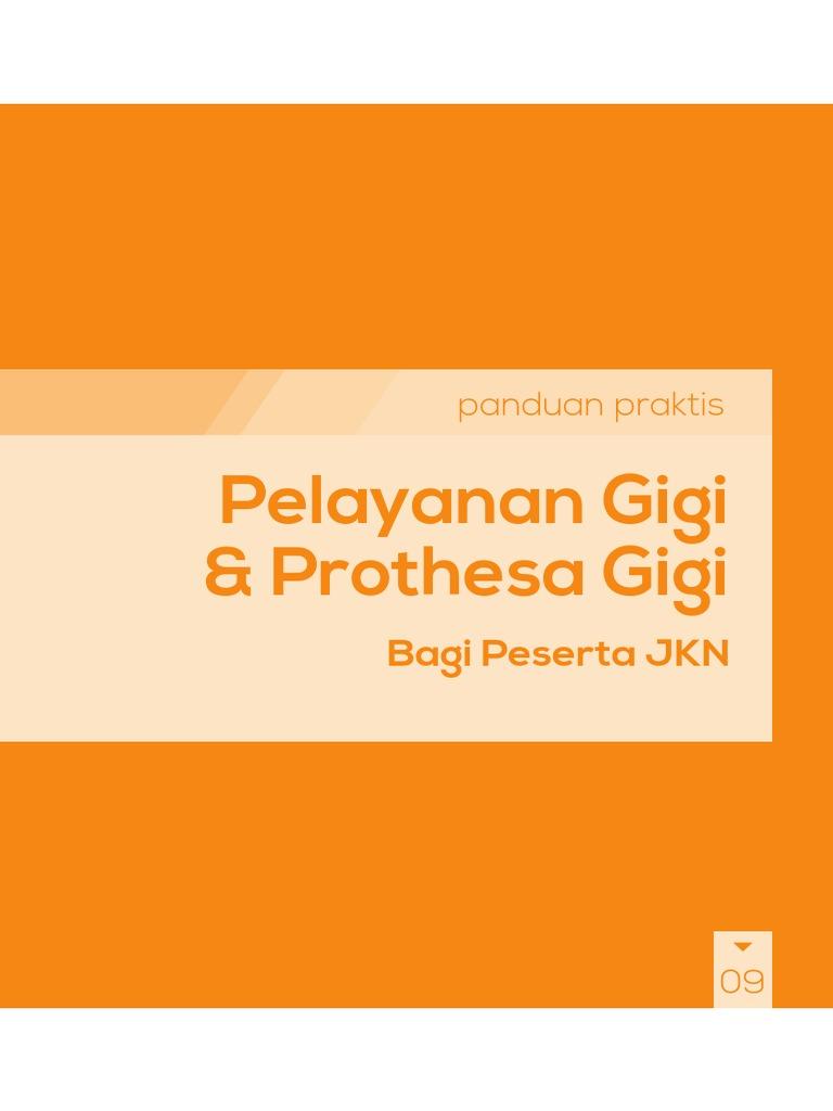 Buku Panduan Praktis Pelayanan Gigi Dan Prosthesa Gigi Bagi Peserta JKN