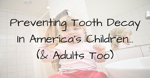 Preventing Tooth Decay in America's Children