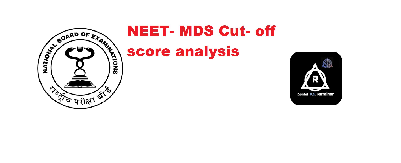 NEET- MDS Cut- off score analysis