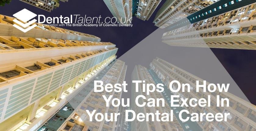 Tips On How You Can Excel In Your Dental Career, Dental Talent – Best Tips On How You Can Excel In Your Dental Career, Dental Talent