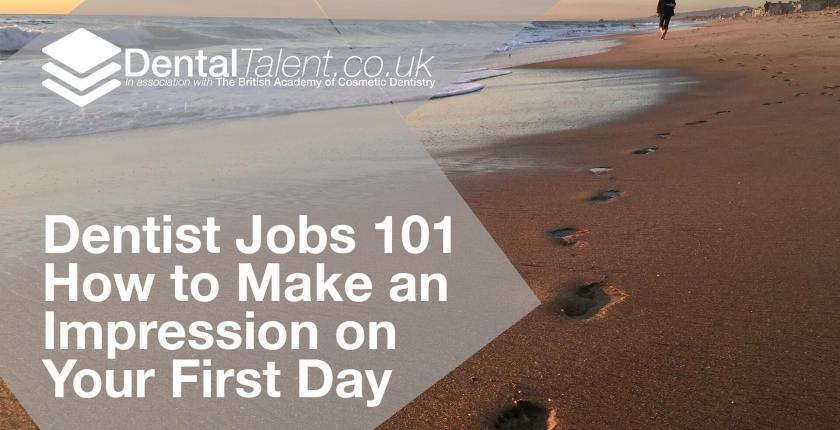 Dental Talent - Dentist Jobs 101_ How to Make an Impression on Your First Day