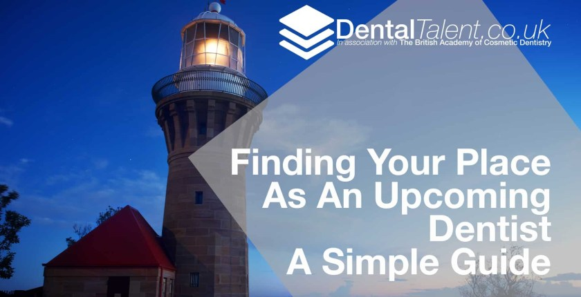 Dental Talent - Finding Your Place As An Upcoming Dentist