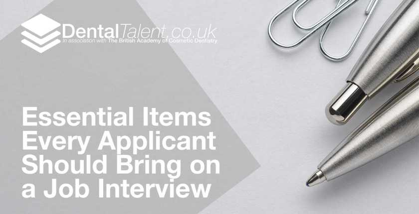 Essential Items Every Applicant Should Bring on a Job Interview, Dental Talent – Essential Items  Every Applicant  Should Bring on  a Job Interview, Dental Talent