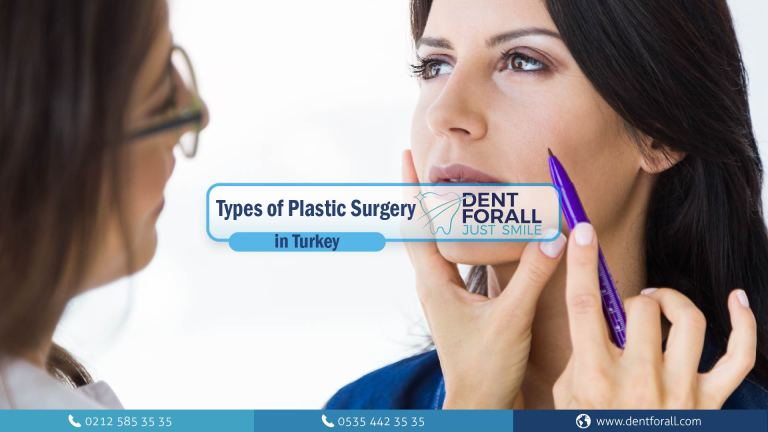 Plastic surgery and types of plastic surgery in Turkey