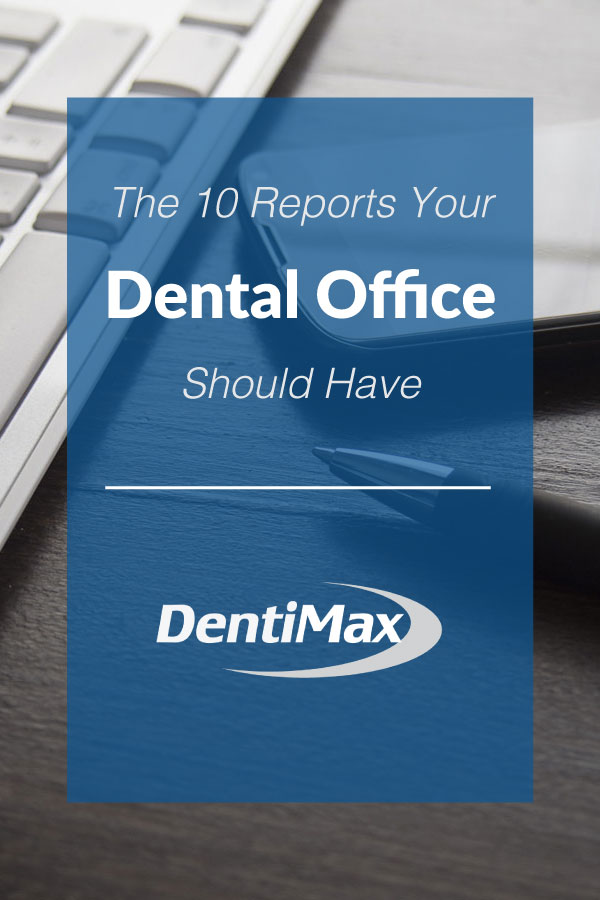 10 Dental Reports for Dental Offices