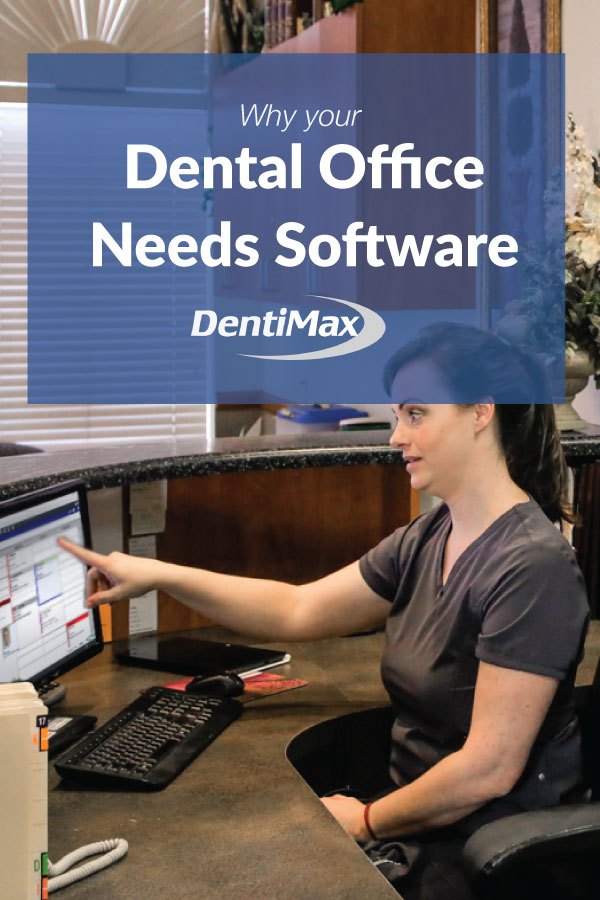 Why dental offices need software