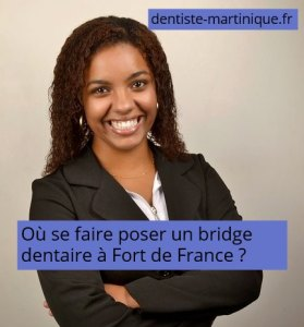 bridge dentaire à fort de france