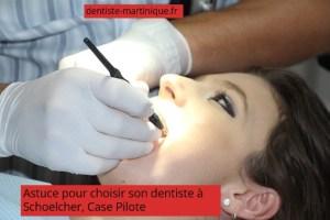 choisir son dentiste à Schoelcher Case Pilote