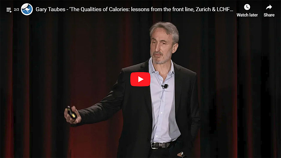 Gary Taubes - The Qualities of Calories: lessons from the ...