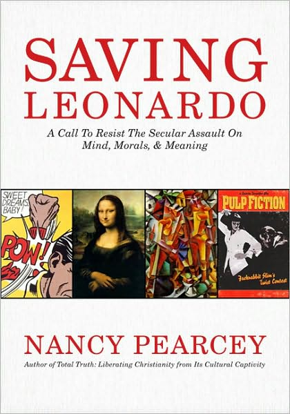 Saving Leonardo Nancy Pearcey
