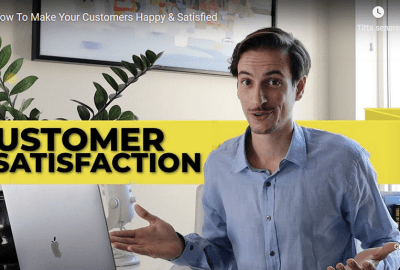 How To Make Your Customers Happy & Satisfied