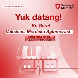 Vaksinasi Merdeka Aglomerasi 22 September - 1 Oktober 2021