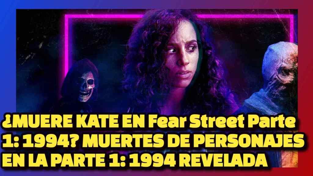 MUERE KATE EN Fear Street Parte 1 1994 MUERTES DE PERSONAJES EN LA PARTE 1 1994 REVELADA