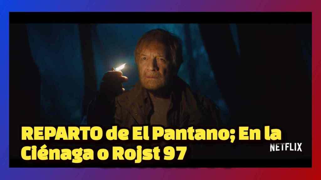 REPARTO de El Pantano; En la Ciénaga o Rojst 97
