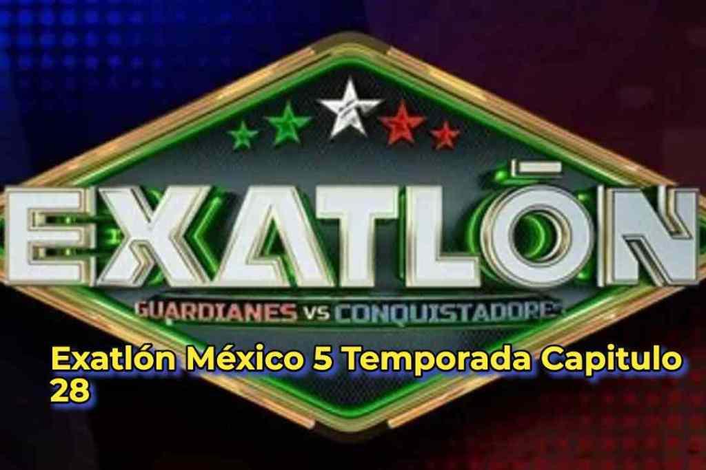 Exatlón México 5 Temporada Capitulo 28