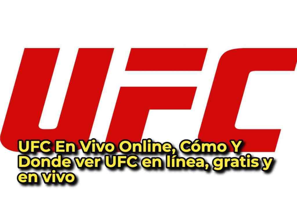 UFC En Vivo Online, Cómo Y Donde ver UFC en línea, gratis y en vivo