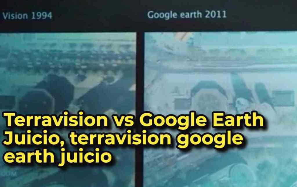 Terravision vs Google Earth Juicio, terravision google earth juicio