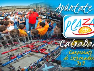 El Plaza 3x3 CaixaBank vuelve a Extremadura