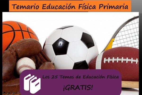 Temario de EDUCACIÓN FÍSICA para Primaria ¡25 TEMAS Completos!