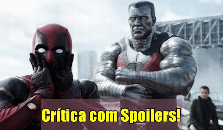 Deadpool - Crítica com Spoilers!