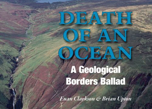 Book review: Death of an ocean: a geological Borders ballad, by Euan Clarkson and Brian Upton