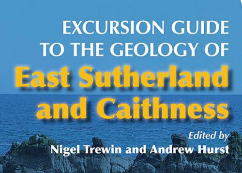 Book review: Excursion guide to the geology of East Sutherland and Caithness, by Nigel Trewin and Andrew Hurst