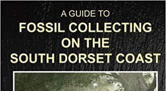 Book review: A Guide to Fossil Collecting on the South Dorset Coast, by Steve Snowball and Craig Chivers, with illustrations by Andreas Kurpisz