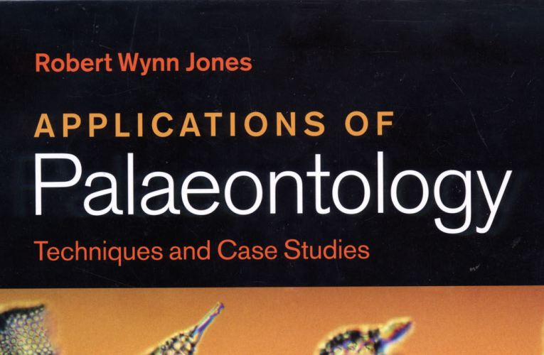 Book review: Applications of Palaeontology: Techniques and Case Studies, by Robert Wynn Jones