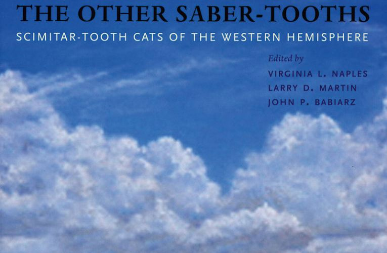 Book review: The Other Saber-tooths: Scimitar tooth cats of the Western Hemisphere, edited by Virginia L Naples, Larry D Martin and John P Babiarz