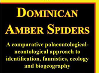 Book review: Dominican Amber Spiders: A comparative palaeontological-neontological approach to identification, faunistics, ecology and biogeography, by David Penney