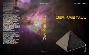 Der Kristall, ein Thriller von Oliver Juwig